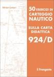 50 ESERCIZI DI CARTEGGIO SULLA CARTA 924/D