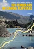 101 ITINERARI DI CANOA FLUVIALE