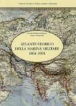 ATLANTE STORICO DELLA MARINA MILITARE 1861-1991