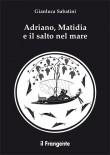 ADRIANO MATILDA E IL SALTO NEL MARE