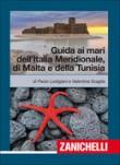 GUIDA AI MARI DELL'ITALIA MERIDIONALE, DI MALTA E TUNISIA