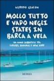 MOLLO TUTTO E VADO NEGLI STATES IN BARCA A VELA
