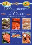 1000 E PIU' RICETTE DI PESCE