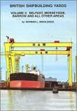 BRITISH SHIPBUILDING YARDS VOL 3