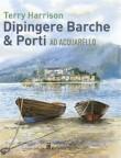DIPINGERE BARCHE & PORTI AD ACQUARELLO