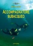 ACCOMPAGNATORE SUBACQUEO