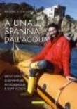 A UNA SPANNA DALL'ACQUA