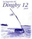 LA LEGGENDA DEL DINGHY 12'